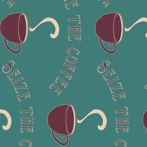 Seize the Coffee - bluegreen-175 - rotate