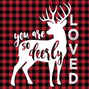"""27""""  layout - You are so deerly loved - buffalo plaid"""