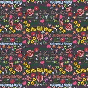 Spanish Floral No Hay Vida Mejor, Spanish