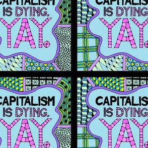 Capitalism is dying. Yay! - Blue