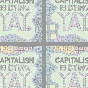 Capitalism is dying. Yay! - Pastel