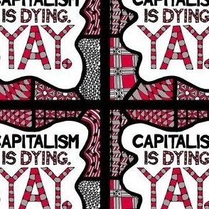 Capitalism is dying. Yay! - Red