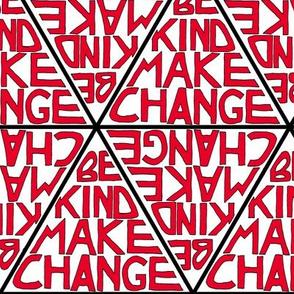 Be Kind, Make Change - Red