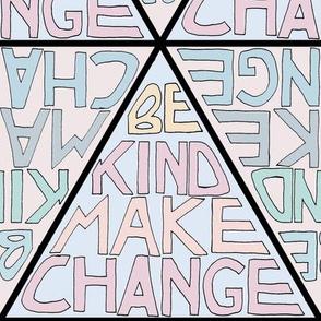 Be Kind, Make Change - Pastel