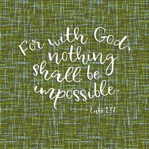 """with God, nothing shall be impossible (6x6"""",  white on barkcloth)"""