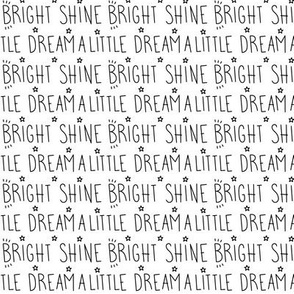 daydreamer black and white dream a little shine bright words