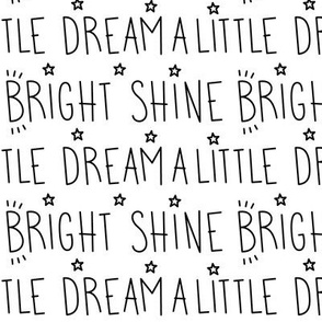 daydreamer black and white dream a little shine bright words LG