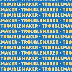 Troublemaker (blue & yellow)