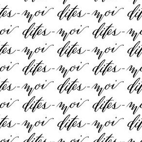"17-01K Black White Text Calligraphy France French Words ""Tell Me"" _ Miss Chiff Designs"