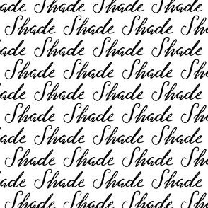 17-01H Throw Some Shade || Black White Words Text Calligraphy
