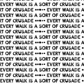 every walk is a sort of crusade