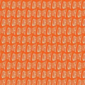 """""""UH OH"""" orange"""