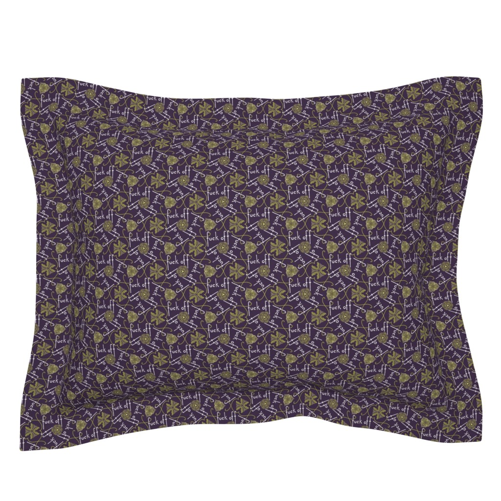 Sebright Pillow Sham featuring Fuck Off - cool by secretbean