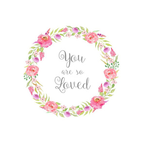 Watercolor Floral Wreath - Pillow Front, You are so Loved - Fat Quarter size