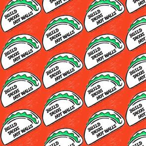 7842797-build-tacos-not-walls-by-jerseymurmurs