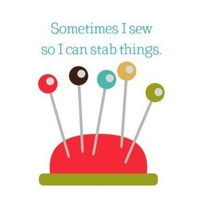 Sometimes I Sew so I Can Stab Things - White
