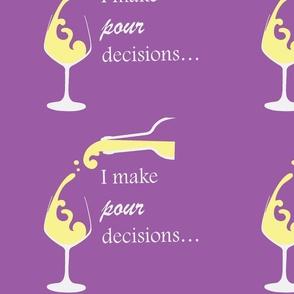 pour decisions white wine