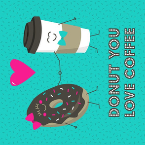 Donut You Love Coffee Tea Towel