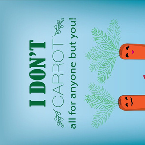 I don't carrot all for anyone but you, Punny Tea Towel
