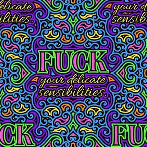 F*ck Your Delicate Sensibilities Color- lg