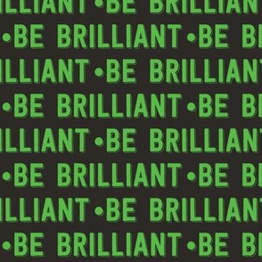 be brilliant   green black