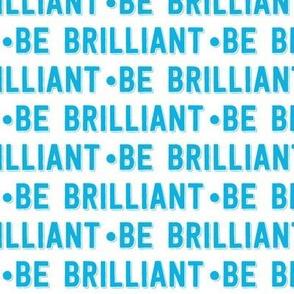 be brilliant   blue white