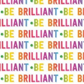 be brilliant   rainbow white