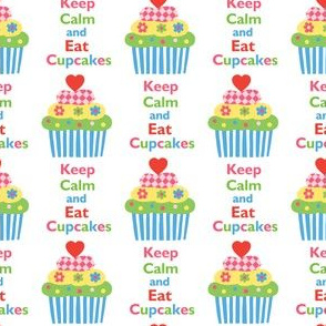 Keep Calm and Eat Cupcakes 5