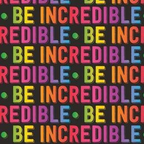 Be Incredible