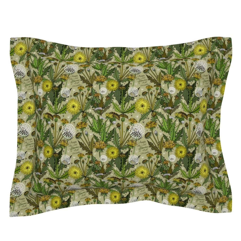 Sebright Pillow Sham featuring Choose To See Flowers, Not Weeds! by irishvikingdesigns