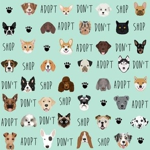 adopt don't shop fabric - pet adoption fabric, adopt a dog, adopt a cat, cat, fabric, dog fabric -mint