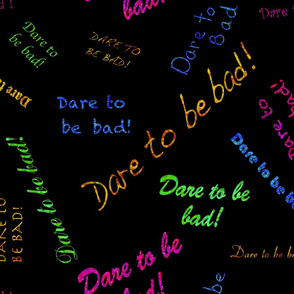 Dare to be Bad!