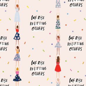 We rise by lifting others-Beige