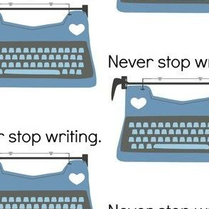 Never Stop Writing Blue