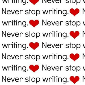 Never Stop Writing