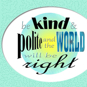 "21"" Kind & Polite ""Quilted"" Wall Hanging"