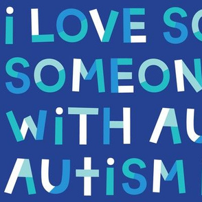 i love someone with autism on navy LG
