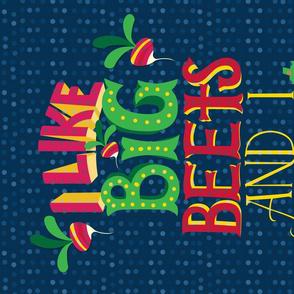 i like big beets and i cannot lie