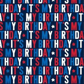 it's my birthday uppercase on navy || independence day USA american fourth of july 4th