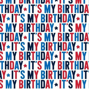 it's my birthday uppercase on white || independence day USA american fourth of july 4th