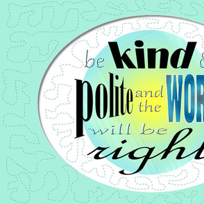 "27"" Kind & Polite ""Quilted"" Wall Hanging"