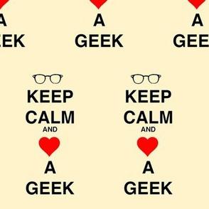 Keep Calm and Love a Geek