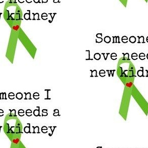 Someone I Love Needs a New Kidney