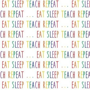 (small scale) eat sleep teach repeat ...  - rainbow - LAD19