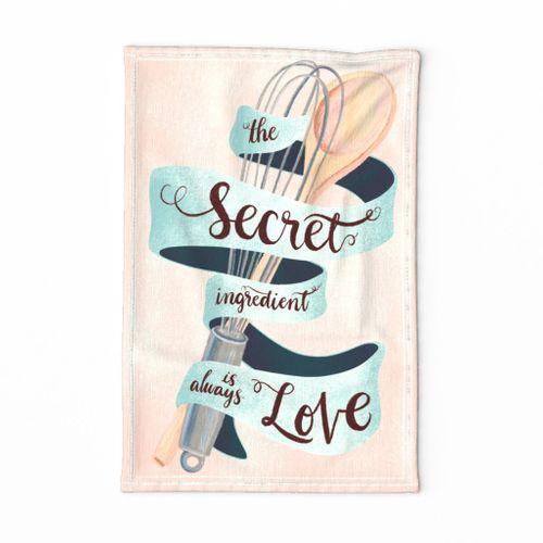 The secret ingredient is always love - tea towel