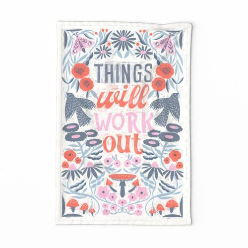 Things Will Work Out Hand-lettered tea towel - tea towel, bird, floral design