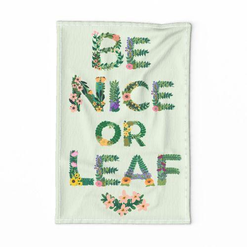 Be Nice or Leaf Tea Towel - Light Background