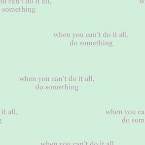 Mantra quotes series when you can't do it all do something typography