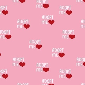 Adopt me pet love adopt don't stop dogs and cats good cause design pink red