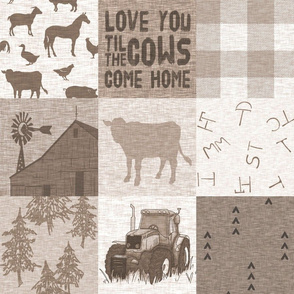 Love you til the Cows Come home - tan, beige, brown farm ranch patchwork